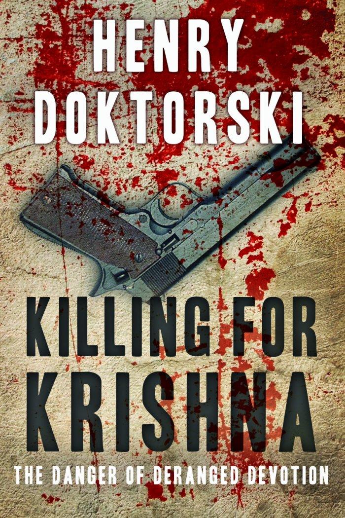 Killing For Krishna - the danger of deranged devotion
